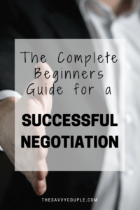 Learning how to have a successful negotiation can change your life. Everything is negotiable! It's time to start taking negotiations a little more serious. Read our beginners guide to learn how.