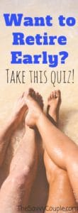 This early retirement quiz will see how prepared you are for early retirement. Start taking your finances seriously. Imagine traveling the world and doing what you want to do with the rest of your life. Save money | retire early | retirement | The Savvy Couple