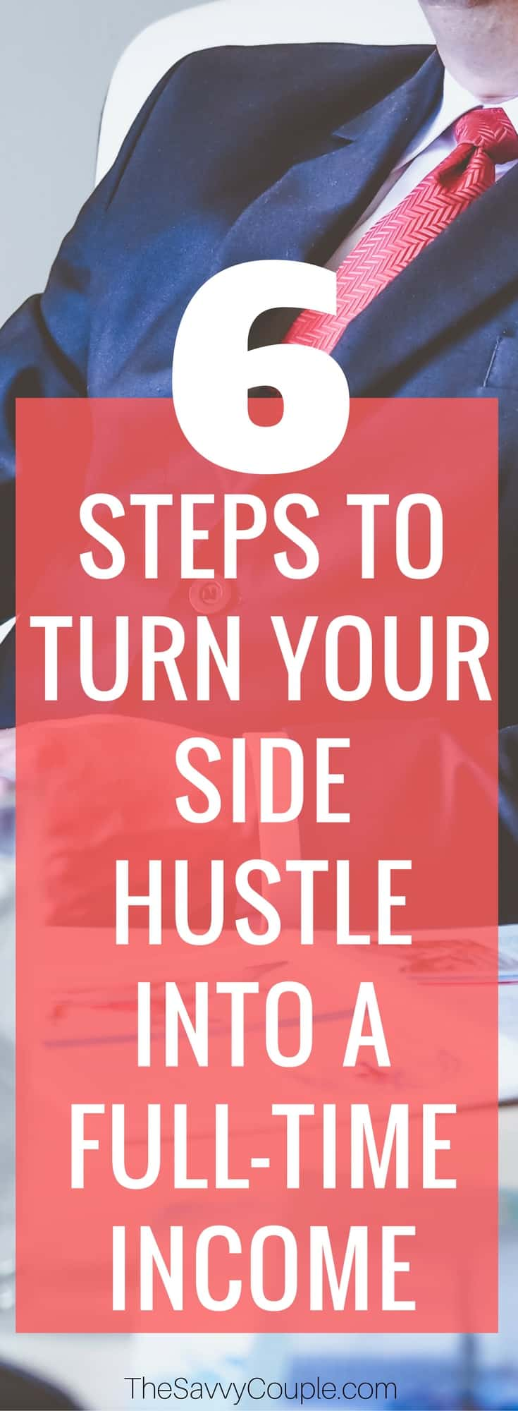 Side hustle, part-time business, your daydream...call it whatever you will, if you want to start calling it your full-time business, this article is for you! Learn how these 6 easy steps will help turn your side hustle into a full-time income. Blog | Side Hustle | Income | Work from home | business | how to start a blog | extra income | Make money online