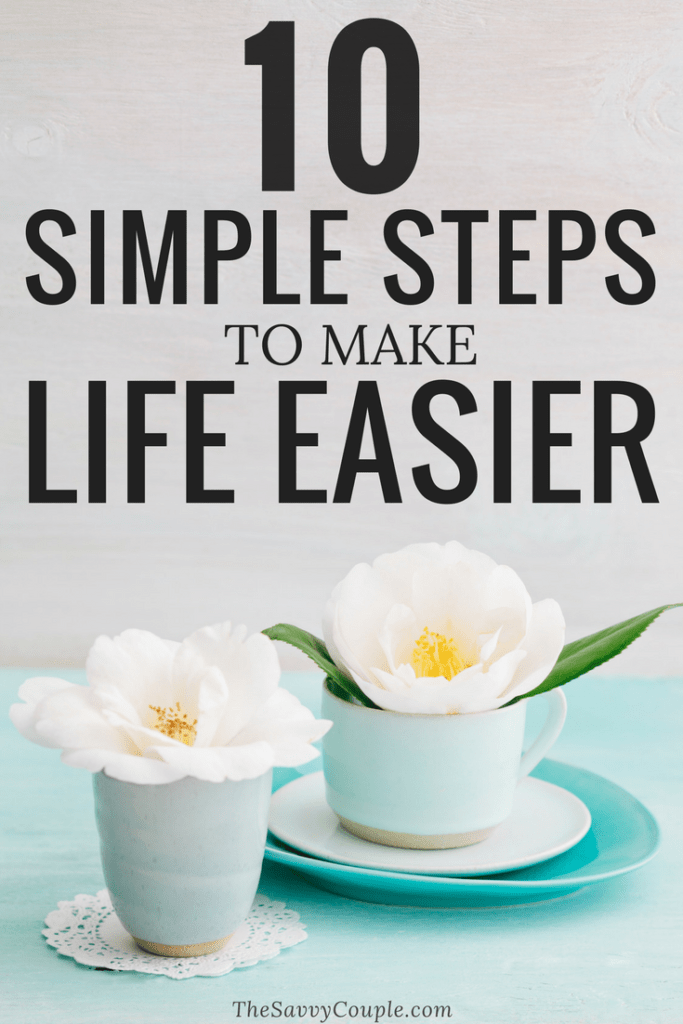10 Simple Steps to Make Life Easier