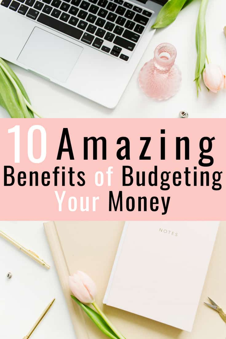 10 amazing benefits of budgeting your money