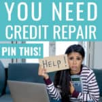 My credit score absolutely stinks! I am so glad I found this AMAZING resource to show me where I can repair my credit and the signs to know when it's time. These credit score tips and tricks are so helpful! #CreditRepair #CreditScore #Credit #CreditHacks #CreditTips #RepairCredit #ManageMoney #Finance #Money #Debt #CreditCards