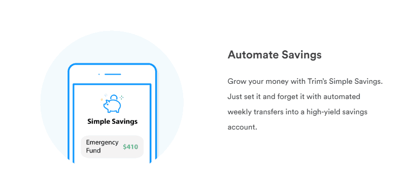 Trim has a simple savings where you can set it and forget it.