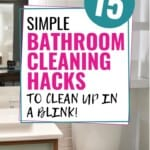 These 15 bathroom cleaning hacks are AMAZING! I am so glad I found these simple & easy cleaning ideas. Now I am motivated to make my bathroom the CLEANEST it's ever been while saving time & money. Do yourself a favor and pin this! #BathroomCleaning #CleaningHacks #BathroomCleaningTips #CleaningTips #FastCleaning #HomeHacks