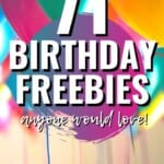 These birthday freebies are AMAZING! I am so glad I found this list so I can take advantage of all these deals and celebrate my birthday! Nothing like finding free things to do on your birthday! Pin this for later! #BirthdayFreebies #SaveMoney #Birthday #Freebies #BirthdayIdeas