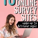 Want to make money taking surveys? How does an extra $50 each month sound? It's not enough to make you rich, but between sign up bonuses and taking paid online surveys that you're eligible for, you can probably cover the cost of your coffee addiction. To get you started, here are 10 of the best places to take paid surveys for money. #PaidSurveys #SideHustle #MakeMoneyOnline #MakeMoney #SurveysForMoney